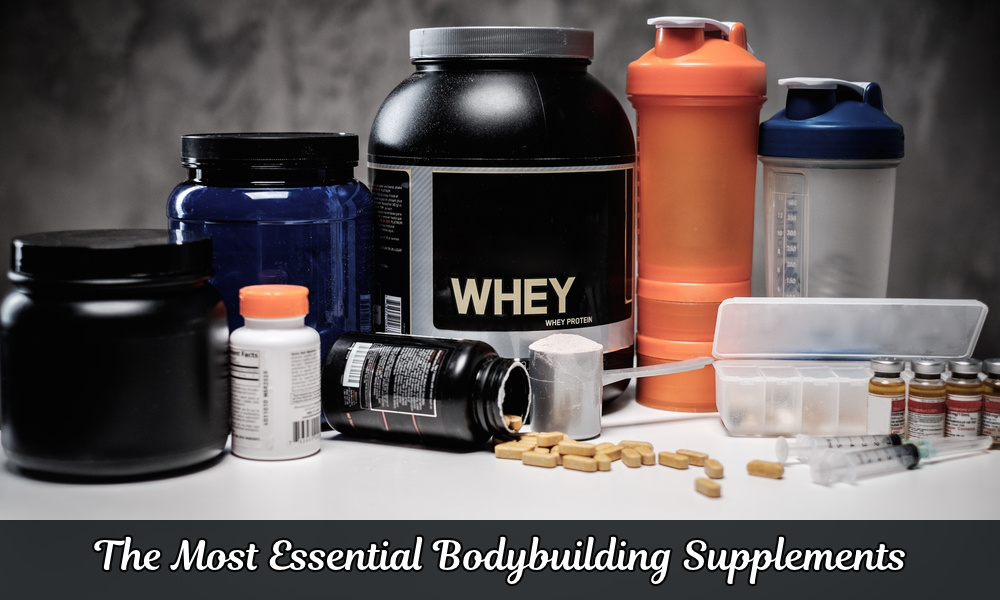 Most Essential Bodybuilding Supplements