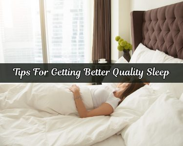 Tips for getting better quality sleep