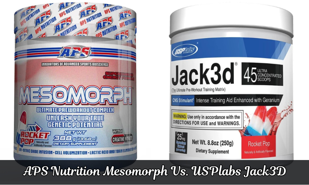 APS Nutrition Mesomorph vs. USPlabs Jack3D Pre-Workout Supplement